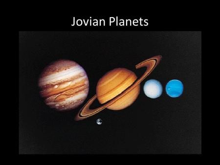 jovian planets The solar system's outer planets — jupiter gas giants: facts about the outer planets these four large planets, also called jovian planets after jupiter.