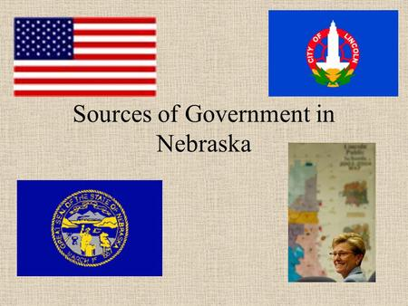 Sources of Government in Nebraska. Hammurabi's Law Code First Law Code Just, if not fair If you break his law, You break god's law c. 2000 b.c.