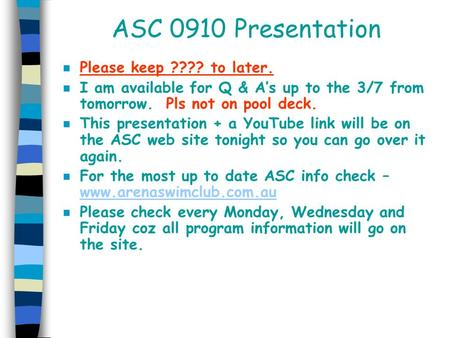 ASC 0910 Presentation n Please keep ???? to later. n I am available for Q & A's up to the 3/7 from tomorrow. Pls not on pool deck. n This presentation.