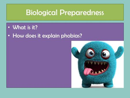 Biological Preparedness What is it? How does it explain phobias?
