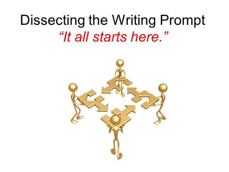 "Dissecting the Writing Prompt ""It all starts here."""