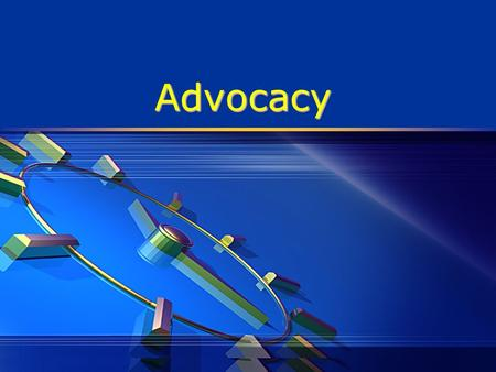 AdvocacyAdvocacy. Definition  Advocacy is influencing decision-makers.  Advocacy is championing an issue, drawing attention to it, and getting it on.