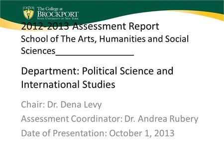 2012-2013 Assessment Report School of The Arts, Humanities and Social Sciences________________ Department: Political Science and International Studies.
