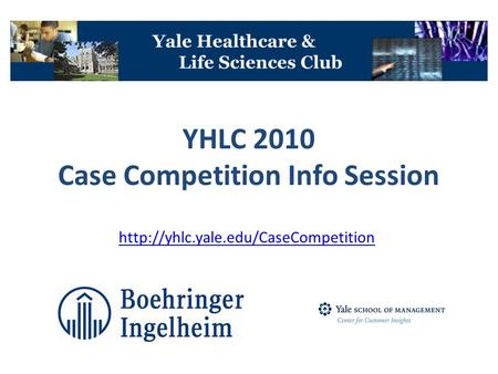 YHLC 2010 Case Competition Info Session