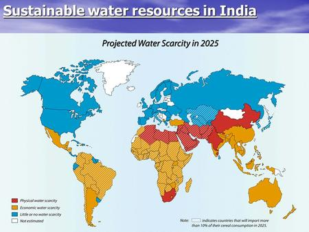 Sustainable water resources in India. Key idea on WJEC specification 1.6 Key question : What are the environmental challenges and solutions facing India?