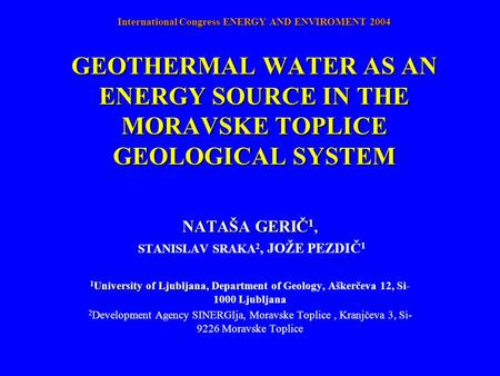 GEOTHERMAL WATER AS AN ENERGY SOURCE IN THE MORAVSKE TOPLICE GEOLOGICAL SYSTEM GEOTHERMAL WATER AS AN ENERGY SOURCE IN THE MORAVSKE TOPLICE GEOLOGICAL.
