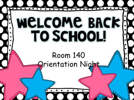 Room 140 Orientation Night