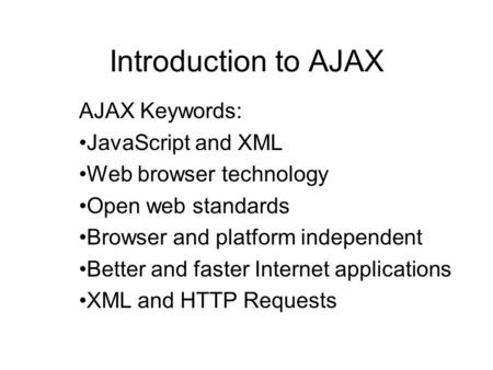 Introduction to AJAX AJAX Keywords: JavaScript and XML