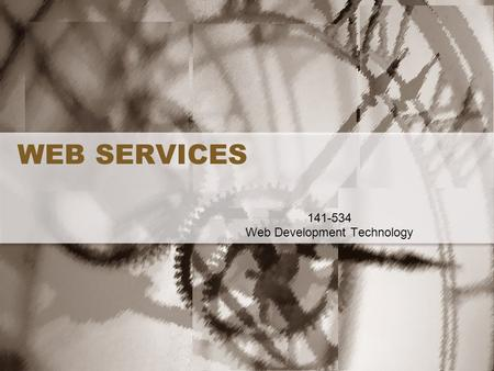 WEB SERVICES 141-534 Web Development Technology. 2 Contents How it's work? –Definition –Simple Web Service Invocation –Web Service Description –SOAP –UDDI.