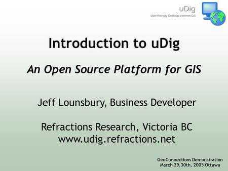Introduction to Open Source GIS, GeoTec 2005