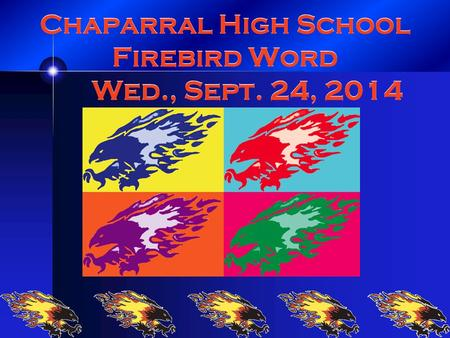 Chaparral High School Firebird Word Wed., Sept. 24, 2014.