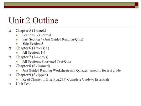 Unit 2 Outline Chapter 5 (1 week) Chapter 6 (1 week +)