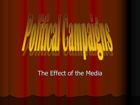 The Effect of the Media. Political Ideas… Where do they come from?