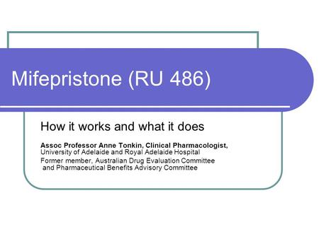 Mifepristone (RU 486) How it works and what it does