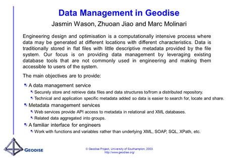© Geodise Project, University of Southampton, 2003.  Data Management in Geodise Jasmin Wason, Zhuoan Jiao and Marc Molinari Engineering.