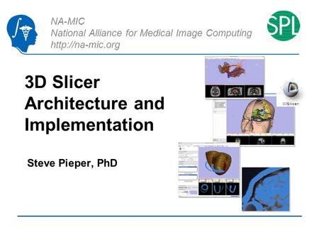 3D Slicer Architecture and Implementation