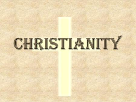 Christianity. What is Christianity?  A diverse, 2000 year old religion  Followed by almost 1/3 of the world's population – 2.1 billion  Based on the.
