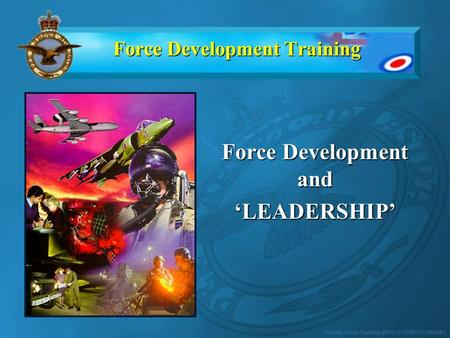 Force Development Training Force Development and 'LEADERSHIP'