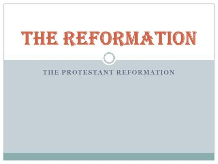 THE PROTESTANT REFORMATION The Reformation. Show the schism Judaism 1. Modern 2. Orthodox 3. 4. Christianity Lutherans Calvinists Methodists Wesleyans.
