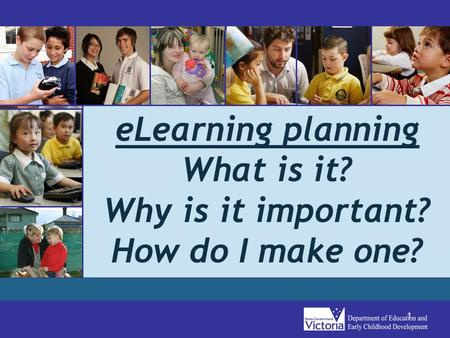 1 eLearning planning What is it? Why is it important? How do I make one?
