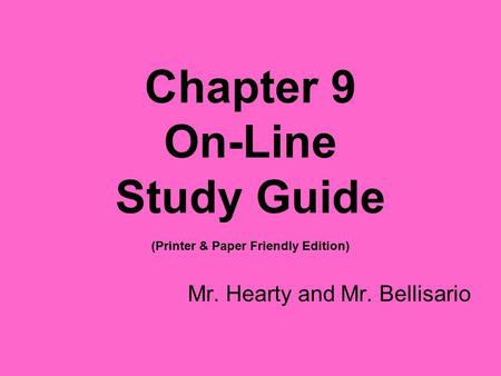 Chapter 9 On-Line Study Guide (Printer & Paper Friendly Edition)