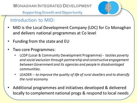 M ONAGHAN I NTEGRATED D EVELOPMENT Supporting Growth and Opportunity M ONAGHAN I NTEGRATED D EVELOPMENT Supporting Growth and Opportunity Introduction.