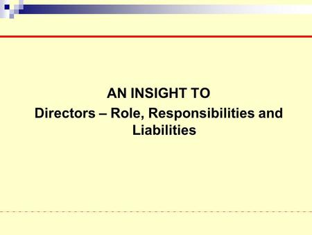 Directors – Role, Responsibilities and Liabilities