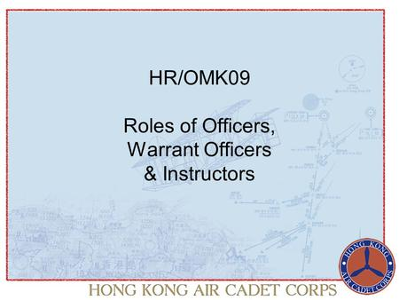 HR/OMK09 Roles of Officers, Warrant Officers & Instructors.