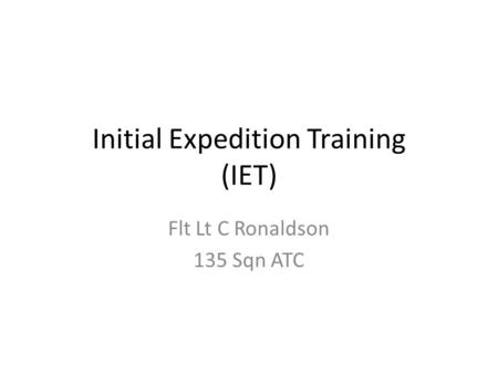 Initial Expedition Training (IET)