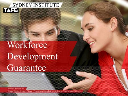 Workforce Development Guarantee. Ambition in Action www.sit.nsw.edu.au Information Session Outline /Background /Workforce Development Guarantee – Sydney.