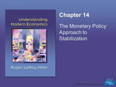 Chapter 14 The Monetary Policy Approach to Stabilization.