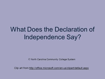 What Does the Declaration of Independence Say? Clip art from  © North Carolina Community College.