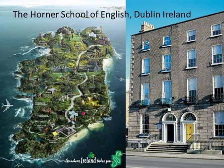 Horner School of English – Dublin Ireland English Language School for Adults. Located in 2 beautiful Georgian buildings on Fitzwilliam Street Upper in.