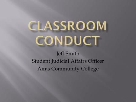 Jeff Smith Student Judicial Affairs Officer Aims Community College.