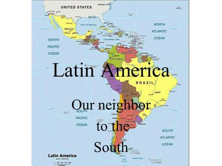 Latin America Our neighbor to the South. Long Term Colonization Latin America was colonized by Spain and Portugal about five hundred years ago. Most of.