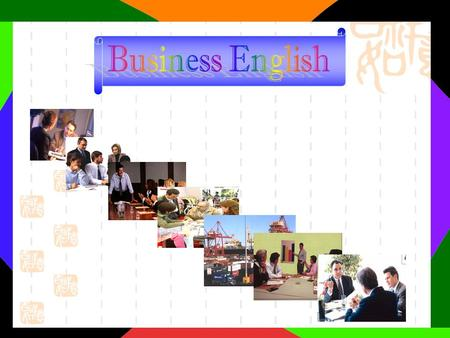 This course focuses on the practical aspects of doing business in an international environment, where English is supposed to be the language of choice.