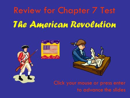 Review for Chapter 7 Test The American Revolution