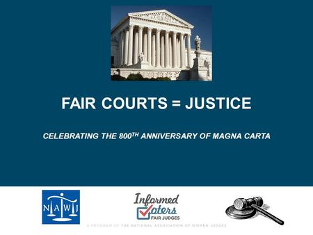 FAIR COURTS = JUSTICE CELEBRATING THE 800 TH ANNIVERSARY OF MAGNA CARTA.