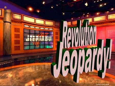 American Revolution Jeopardy Round One 100 200 100 200 300 400 500 300 400 500 100 200 300 400 500 100 200 300 400 500 100 200 300 400 500 Conflict.