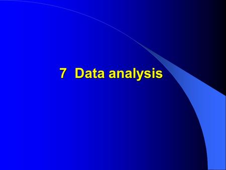7 Data analysis. Main aim To present the data collected for a Focus Assessment Study as a description of behaviour from the perspective of informants.