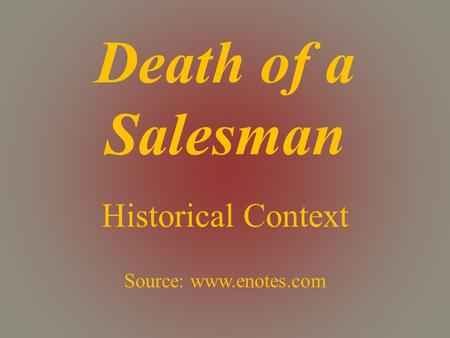 Death of a Salesman Historical Context Source: www.enotes.com.