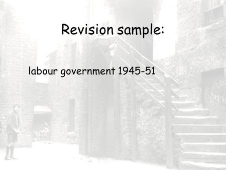 Revision sample: labour government 1945-51. Did the labour government solve the housing problems between 1945-51?