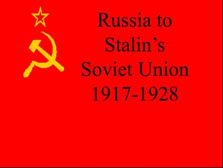 Russia to Stalin's Soviet Union