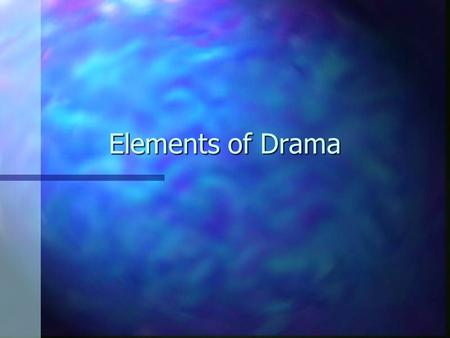 Elements of Drama. Subgenre - Tragedy n A play with an unhappy ending. –People are vulnerable and invincible, as capable of defeat as they are of greatness.