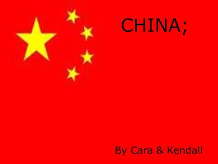 CHINA; By Cara & Kendall. WHERE IS CHINA? China is located in Asia and is in the northern hemisphere. It is known as the largest land mass on earth. On.