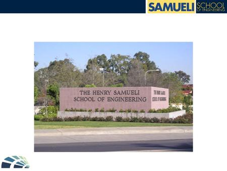 OVERVIEW Introduction to The Samueli School of Engineering Review of available opportunities for students Student panel Questions.