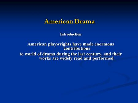 American playwrights have made enormous contributions