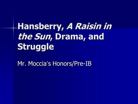 A raisin in the sun struggling