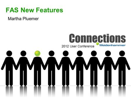 FAS New Features Martha Pluemer 2012 User Conference.