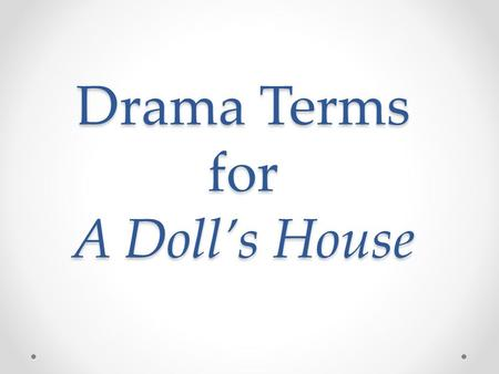 ibsens a dolls house and aristotles definition of tragedy According to aristotle's definition of tragedy, a doll's house by henrik ibsen is a tragedy with a serious and complete action first of all, the clear cause-and.